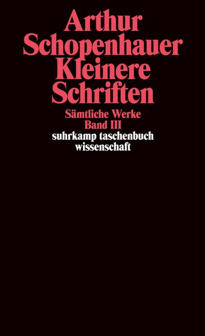 Kleinere Schriften : Sämtliche Werke in fünf: Arthur Schopenhauer