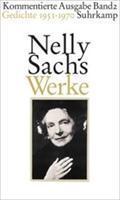 Werke. Kommentierte Ausgabe in vier Bänden 02. Gedichte 1951-1970 : DEUT3080 - Nelly Sachs