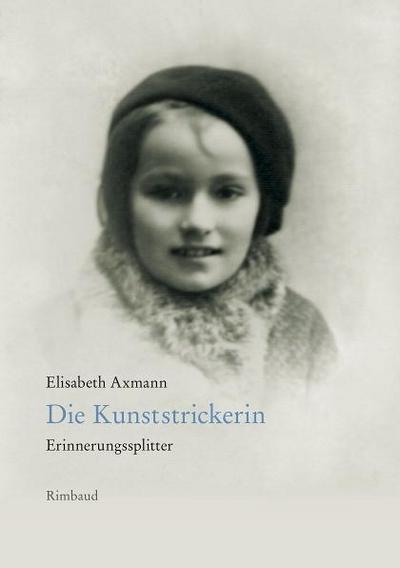 Die Kunststrickerin : Erinnerungssplitter - Elisabeth Axmann