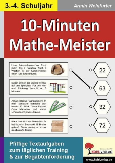 10-Minuten-Mathe-Meister, 3.-4. Schuljahr : Pfiffige Textaufgaben zum täglichen Training. 32 Kopiervorlagen - Armin Weinfurter