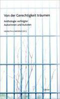 Von der Gerechtigkeit Träumen : Anthologie verfolgter Autorinnen und Autoren - Helmuth A. Niederle