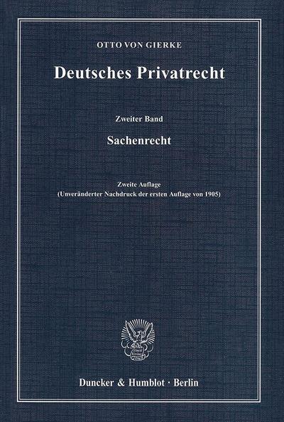 Deutsches Privatrecht 2 : Sachenrecht - Otto von Gierke