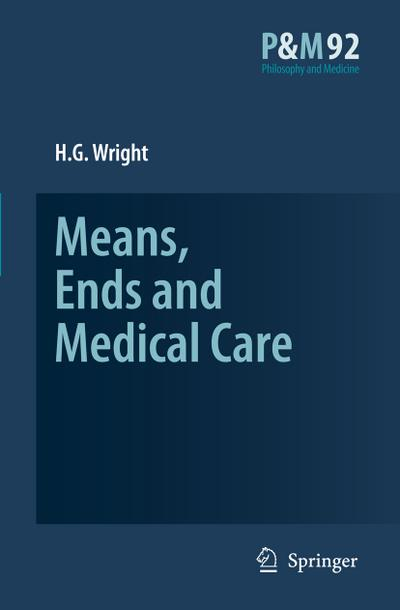 Means, Ends and Medical Care - H. G. Wright