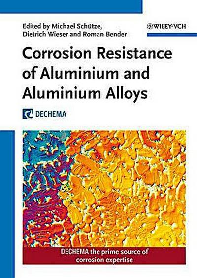 Corrosion Resistance of Aluminium and Aluminium Alloys: Michael Schütze
