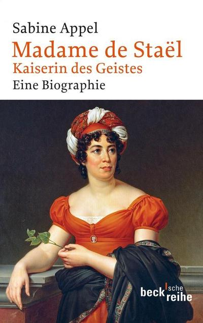 Madame de Staël : Kaiserin des Geistes - Sabine Appel