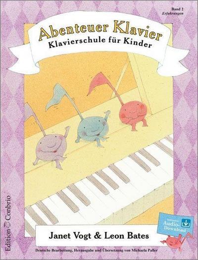 Abenteuer Klavier. Klavierschule für Kinder. Hauptband 2: Janet Vogt
