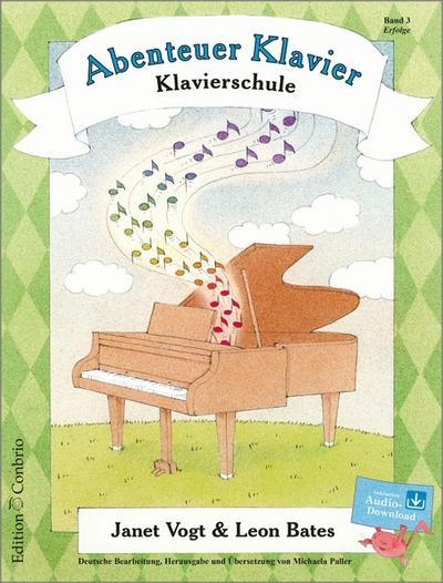 Abenteuer Klavier 03. Erfolge : Klavierschule für: Janet Vogt