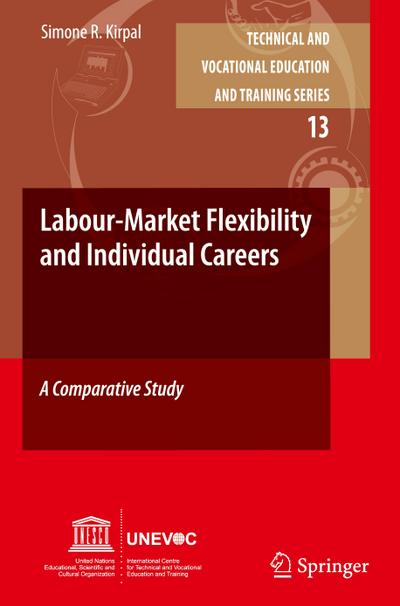 Labour Market Flexibility and Individual Careers : A Comparative Study - Simone R. Kirpal