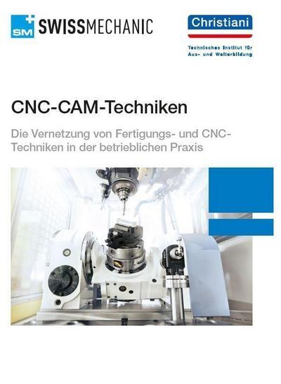 CNC-CAM-Techniken : Die Vernetzung von Fertigungs- und CNC-Techniken in der betrieblichen Praxis - Patrick Scheidegger