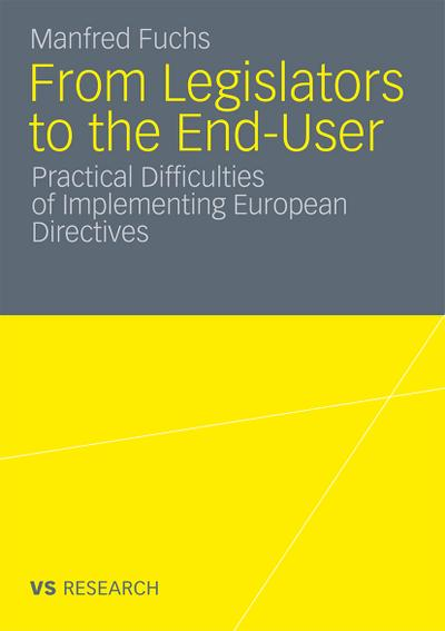 From Legislators to the End-User : Practical Difficulties of Implementing European Directives - Manfred Fuchs
