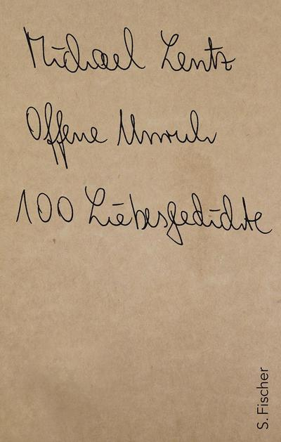 Offene Unruh : 100 Liebesgedichte: Michael Lentz