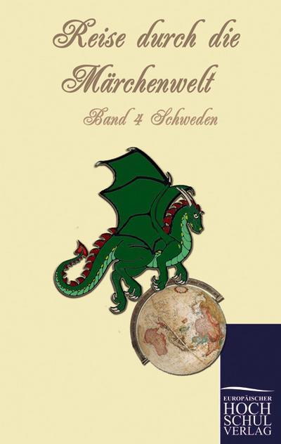 Reise durch die Märchenwelt : Schwedische Märchen - Franziska Hauschild