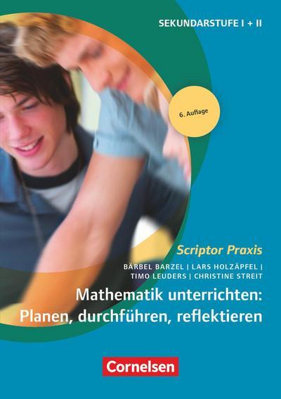 Mathematik unterrichten: Planen, durchführen, reflektieren - Christine Streit