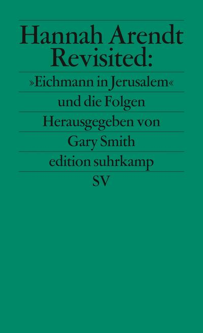 Hannah Arendt Revisited : 'Eichmann in Jerusalem': Gary Smith