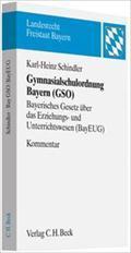 Gymnasialschulordnung Bayern (GSO), Kommentar : Bayerisches Gesetz über das Erziehungs- und Unterrichtswesen (BayEUG) - Karl-Heinz Schindler