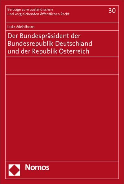Der Bundespräsident der Bundesrepublik Deutschland und der Republik Österreich - Lutz Mehlhorn