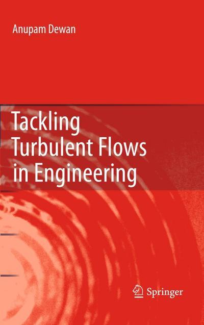 Tackling Turbulent Flows in Engineering - Anupam Dewan