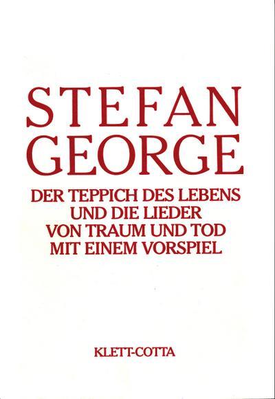 Der Teppich des Lebens und die Lieder: Stefan George