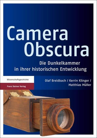 Camera Obscura : Die Dunkelkammer in ihrer: Olaf Breidbach
