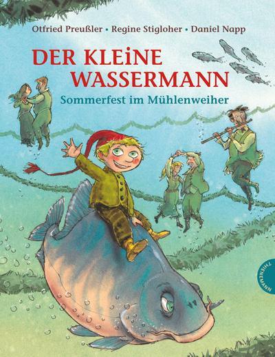 Der kleine Wassermann : Sommerfest im Mühlenweiher: Otfried Preußler