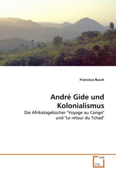 André Gide und Kolonialismus : Die Afrikatagebücher