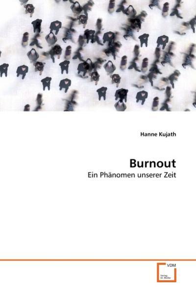 Burnout : Ein Phänomen unserer Zeit - Hanne Kujath