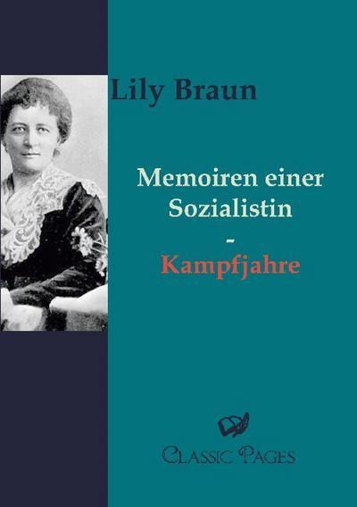 Memoiren einer Sozialistin : Band 2 Kampfjahre - Lily Braun