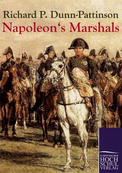 Napoleon's Marshals - Richard P. Dunn-Pattinson