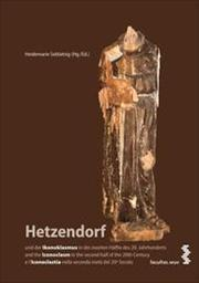 Hetzendorf : und der Ikonoklasmus in der zweiten Hälfte des 20. Jahrhunderts/and the Iconoclasm in the second half of the 20th Century/e l Iconoclastia nella seconda metà del 20o Secolo - Heidemarie Seblatnig