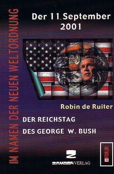 Der 11. September 2001 : Der Reichstag: Robin de Ruiter