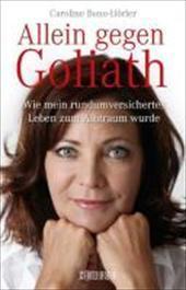 Allein gegen Goliath : Wie mein rundumversichertes Leben zum Albtraum wurde - Caroline Bono-Hörler