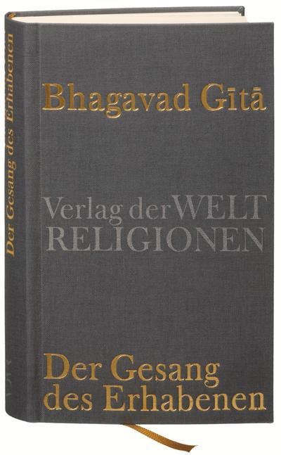Bhagavad Gita : Der Gesang des Erhabenen - Michael von Brück