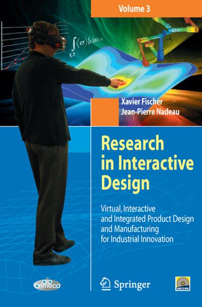 Research in Interactive Design (Vol. 3) : Virtual, Interactive and Integrated Product Design and Manufacturing for Industrial Innovation - Jean-Pierre Nadeau