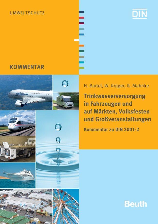 Trinkwasserversorgung in Fahrzeugen und auf Märkten, Volksfesten und Großveranstaltungen : Kommentar zu DIN 2001-2 - Hartmut Bartel