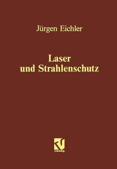 Laser und Strahlenschutz: Jürgen Eichler