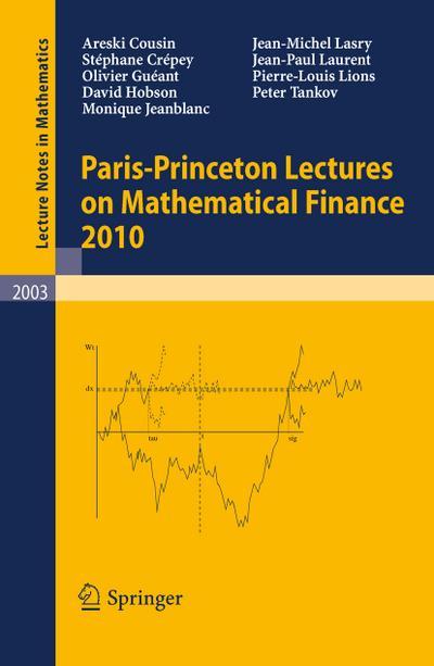 Paris-Princeton Lectures on Mathematical Finance 2010 - Areski Cousin