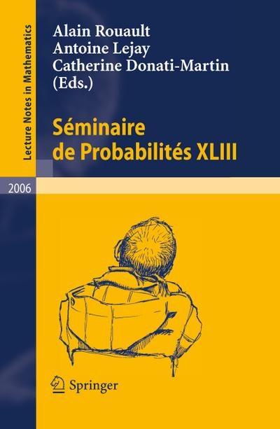 Séminaire de Probabilités XLIII - Catherine Donati-Martin