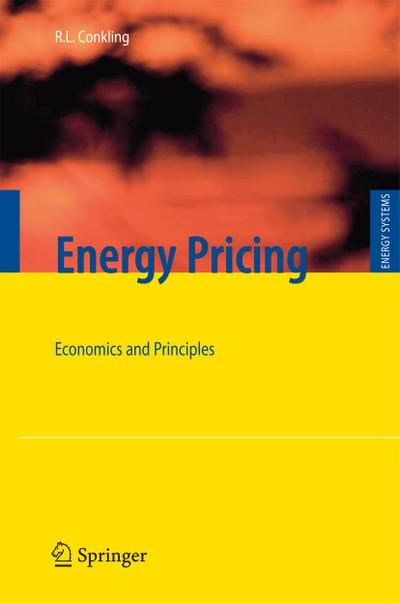 Energy Pricing : Economics and Principles - Roger L. Conkling