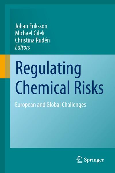 Regulating Chemical Risks : European and Global Challenges - Johan Eriksson