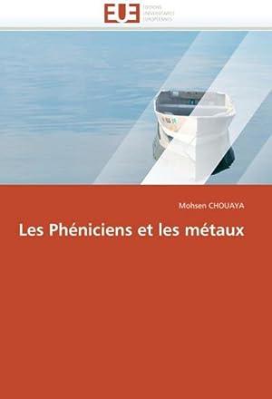 Les Phéniciens et les métaux: Mohsen CHOUAYA