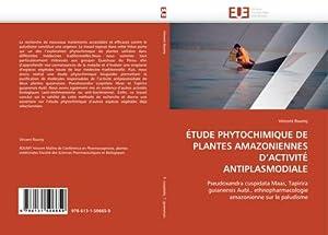ÉTUDE PHYTOCHIMIQUE DE PLANTES AMAZONIENNES D'ACTIVITÉ ANTIPLASMODIALE: Vincent Roumy