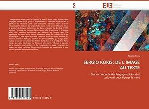 SERGIO KOKIS: DE L''IMAGE AU TEXTE : Nicolas Bony