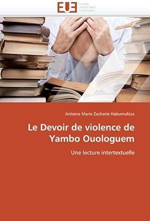 Le Devoir de violence de Yambo Ouologuem: Antoine Marie Zacharie