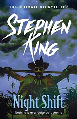 Night Shift : Nothing is ever quiet: Stephen King