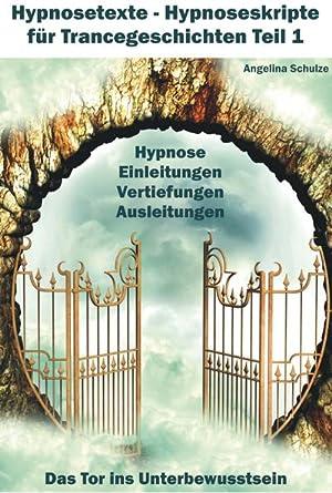 Hypnosetexte - Teil 1: Angelina Schulze