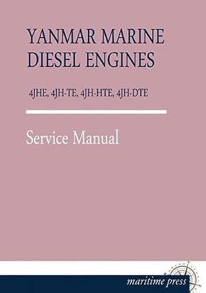 YANMAR MARINE DIESEL ENGINES 4JHE, 4JH-TE, 4JH-HTE,: Yanmar