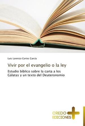 Vivir por el evangelio o la ley: Luis Lorenzo Cortes