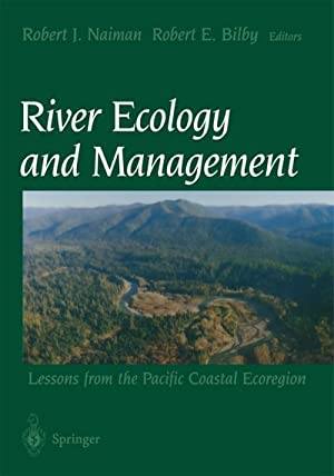 River Ecology and Management : Lessons from: Robert J. Naiman