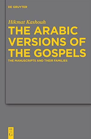 The Arabic Versions of the Gospels : Hikmat Kashouh