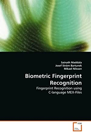 Biometric Fingerprint Recognition : Fingerprint Recognition using: Sainath Maddala